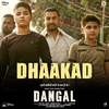 "Couverture de l'album Dhaakad (From ""Dangal"") - Single"