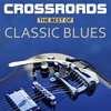 Cover of the album Crossroads the Best of the Classic Blues