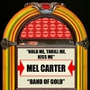 Couverture de l'album Hold Me, Thrill Me, Kiss Me / Band of Gold - Single