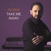 Couverture de l'album Take Me Away (Radio Edit) - Single