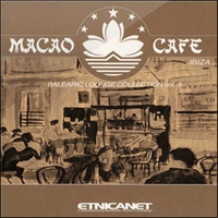 Cover of the track Macao Cafe: Balearic Lounge Collection, Volume 3