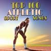 Couverture de l'album Top 100 Athletic Sport Songs