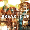 Cover of the track Break It Up (Radio Edit)
