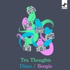 Cover of the album Tru Thoughts Disco / Boogie
