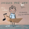 Cover of the album Jacques Prévert - 12 chansons pour les enfants + versions instrumentales
