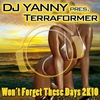Cover of the album Won't Forget These Days 2K10 (DJ Yanny Presents Terraformer) [Dance Remixes Edition]