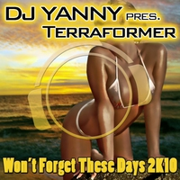 Cover of the track Won't Forget These Days 2K10 (DJ Yanny Presents Terraformer) [Dance Remixes Edition]