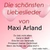 Couverture de l'album Die schönsten Liebeslieder von Maxi Arland
