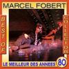 Couverture de l'album Marcel Fobert Best of Collector (Le meilleur des années 80)