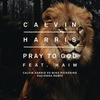 Couverture de l'album Pray to God (Calvin Harris vs Mike Pickering Hacienda Remix) [feat. HAIM] - Single