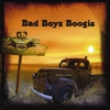 Cover of the album Bad Boyz Boogie