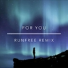 Couverture de l'album For You (feat. Nathan Russell) [RunFree Remix] - Single