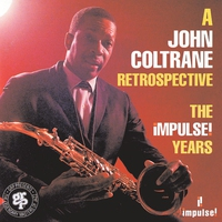 Couverture du titre A John Coltrane Retrospective: The Impulse! Years