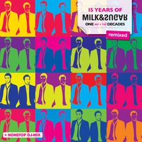 Couverture du titre 15 Years of Milk & Sugar (One and a Half Decades) [Remixed]