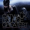 Cover of the album Catwalk Lounge Greatest, Vol.1 (The Topmodels Favourites and Best Chill Out Tracks)