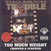 Couverture de l'album Too Much Weight (Screwed)