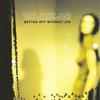 Couverture de l'album Better Off Without Air