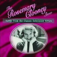 Cover of the track The Rosemary Clooney Show: Songs from the Classic Television Series