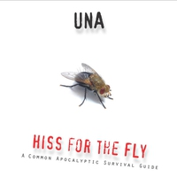 Couverture du titre Hiss for the Fly: A Common Apocalyptic Survival Guide - EP