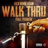 Cover of the album Walk Thru (feat. Problem) - Single