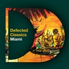Cover of the album Defected Classics Miami