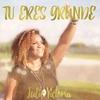 Cover of the album Tu Eres Grande - Single