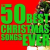 Couverture de l'album The 50 Best Christmas Songs Ever