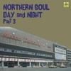 Couverture de l'album Northern Soul Day And Night Part 3