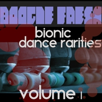 Cover of the track Boogie Fresh Volume 1 (Bionic Dance Rarities)