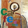 Cover of the album Cafe Mundo - An Electro World Experience