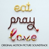 Cover of the album Eat, Pray, Love (Original Motion Picture Soundtrack)