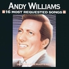 Cover of the album 16 Most Requested Songs: Andy Williams