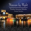 Cover of the album Yerevan By Night - Timeless Armenian Melodies