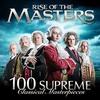 Couverture de l'album Rise of the Masters: 100 Supreme Classical Masterpieces