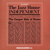 Cover of the album The Jazz House Independent, Vol. 3 (The Deeper Side Of House)