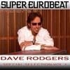 Couverture de l'album SUPER EUROBEAT presents DAVE RODGERS Special COLLECTION Vol.1