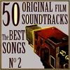 Cover of the album 50 Original Film Soundtracks: The Best Songs. No. 2