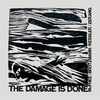 Cover of the album The Damage Is Done
