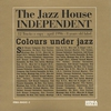 Cover of the album The Jazz House Independent