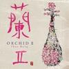 Couverture de l'album Orchid II