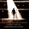 Couverture du titre Something Got Me Started (live)