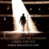 Couverture de l'album Something Got Me Started (Live In Cuba) - EP