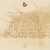 Couverture de l'album Save It All for Me (feat. Marc Wulf) - Single