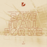 Couverture du titre Save It All for Me (feat. Marc Wulf) - Single