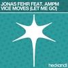 Couverture de l'album Vice Moves (Let Me Go) [Remixes] [feat. AMPM] - EP