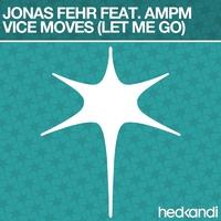 Couverture du titre Vice Moves (Let Me Go) [Remixes] [feat. AMPM] - EP