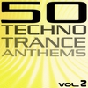 Couverture de l'album 50 Techno Trance Anthems, Volume 2