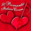 Couverture de l'album 50 Romantic Italian Covers, Vol. 1