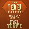 Cover of the album Top 100 Classics - The Very Best of Mel Torme