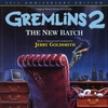 Cover of the album Gremlins 2: The New Batch (Original Motion Picture Soundtrack) [25th Anniversary Edition]